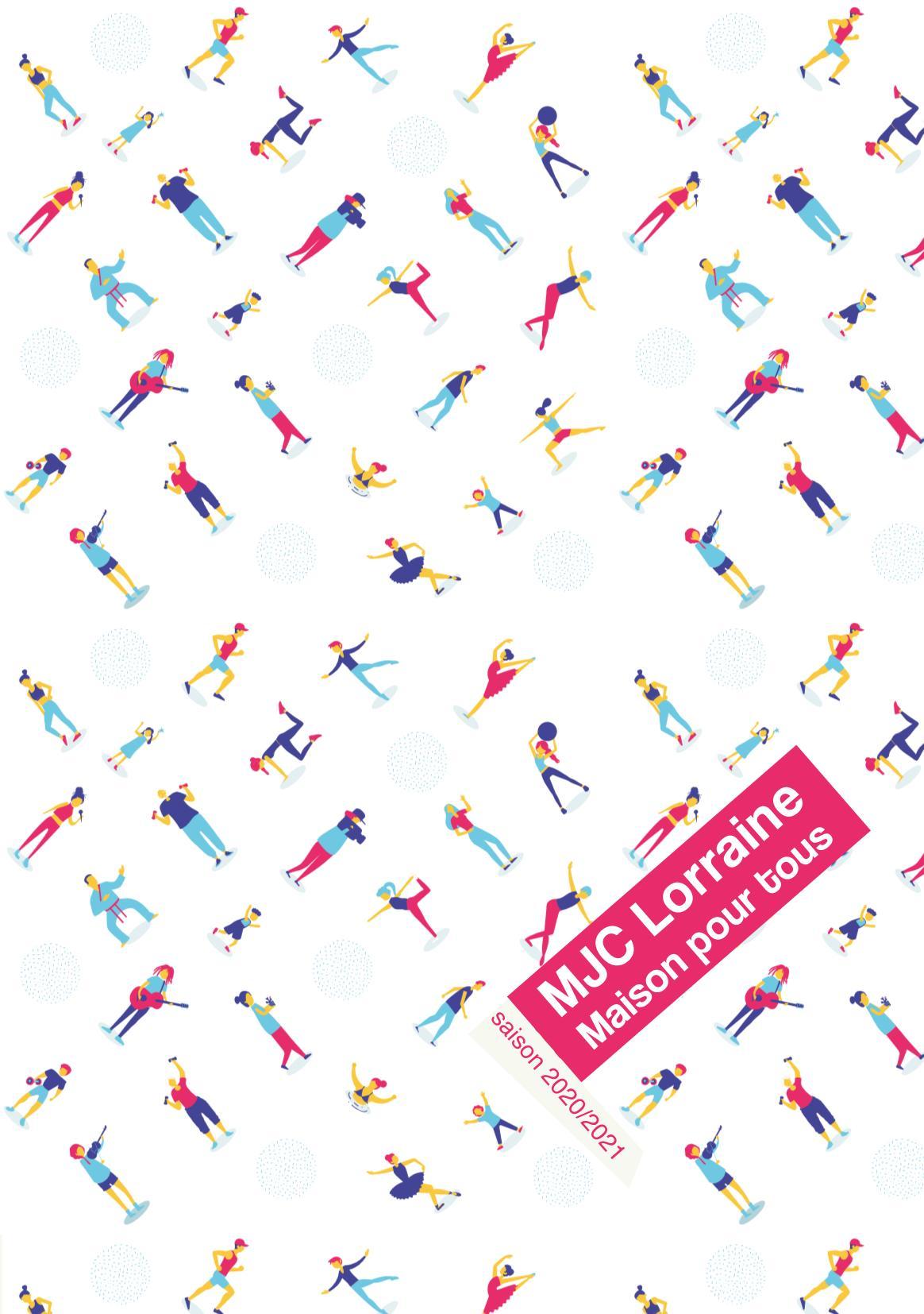 Saison Culturelle MJC Lorraine Vandœuvre-lès-Nancy 2020-2021 Solidarité, Culture, Sport, Bien-Être, Danse, Enfants-Ados