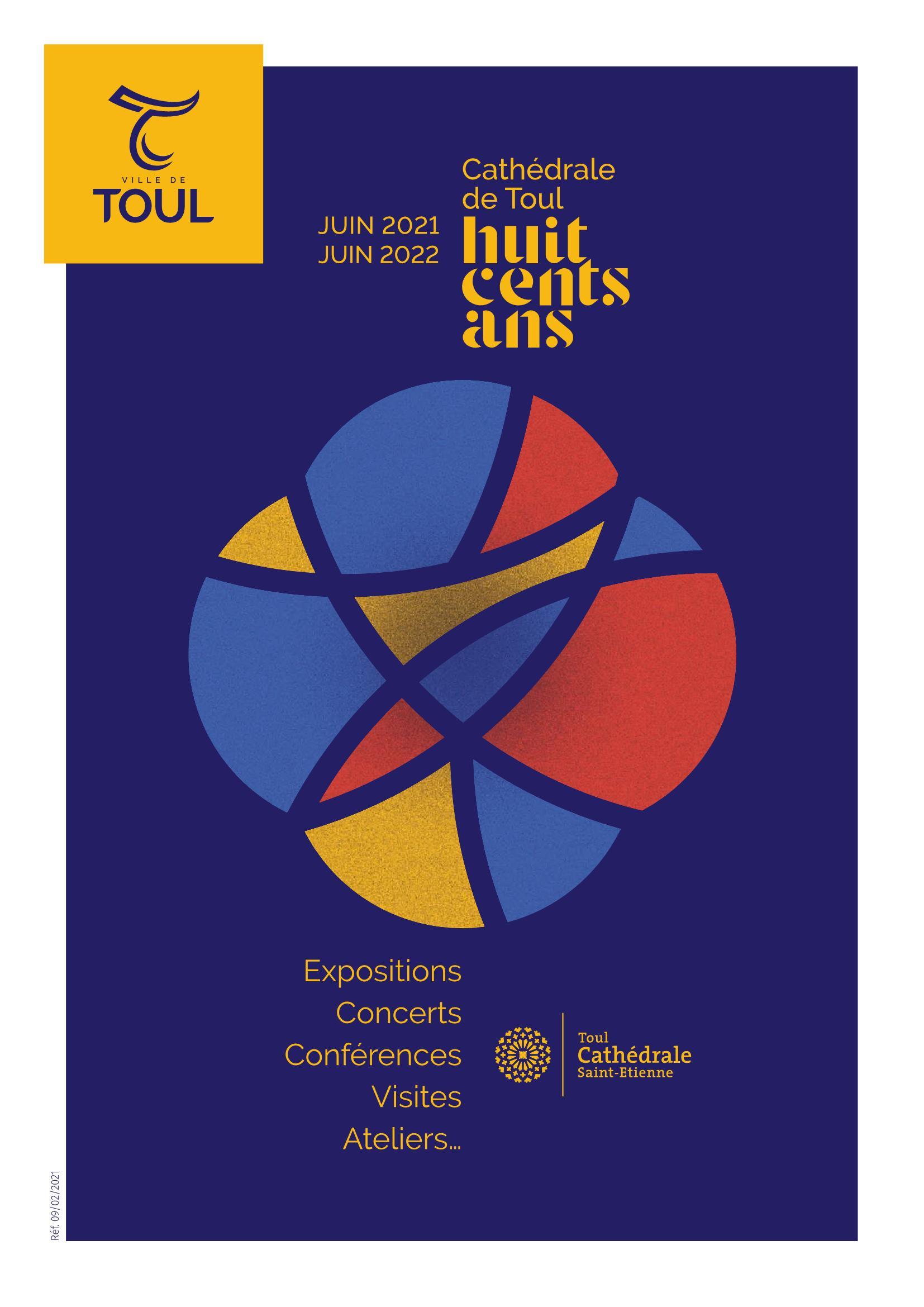 800 Ans Cathédrale de Toul 2021 Expositions Concerts Conférences Visites Atelieres